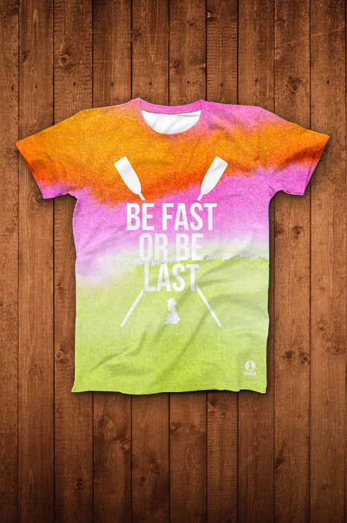 BE FAST OR BE LAST TEE