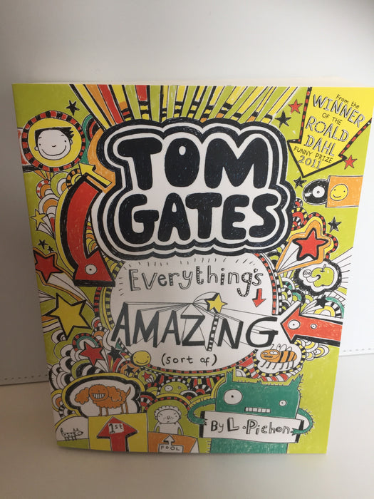 Tom Gates : Everything's Amazing (Sort Of) (Book Three)