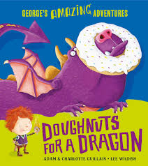 Doughnuts for Dragons (George's Amazing Adventures)