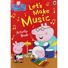 Peppa Pig : Let's Make Music Activity Book