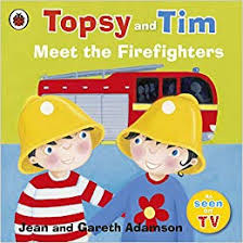 Topsy and Tim : Meet the Firefighters