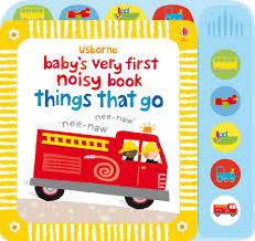Usborne baby's very first noisy book : things that go