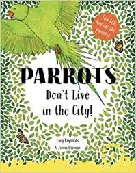 Parrots Don't Live in the City
