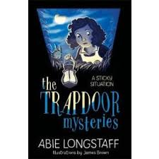 The Trapdoor Mysteries : A Sticky Situation