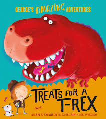 Treats for a T-Rex (George's Amazing Adventures)