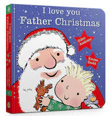 I Love You, Father Christmas (Board Book)