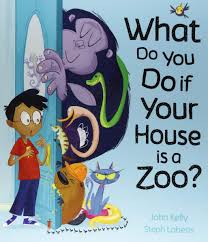 What to do if your House is a Zoo