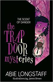 The Trapdoor Mysteries : A Scent of Danger