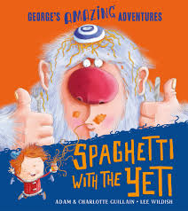 Spaghetti for a Yeti (George's Amazing Adventures)