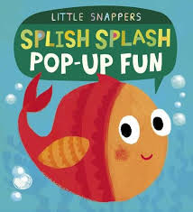 Splish Splash Pop-Up Fun (Little Snappers Hardcover)