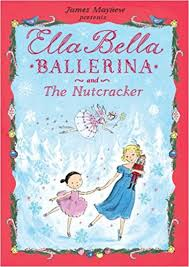 Ella Bella Ballerina and Nutcracker