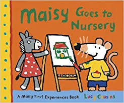 Maisy Mouse : Maisy Goes to Nursery