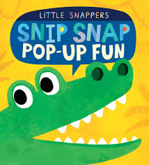 Snip Snap Pop-Up Fun (Little Snappers Hardcover)