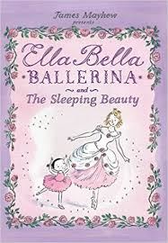 Ella Bella Ballerina and Sleeping Beauty