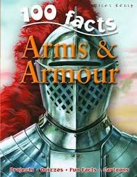 100 Facts : Arms and Armour