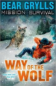 Bear Grylls : Way of the Wolf