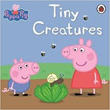 Peppa Pig : Tiny Creatures