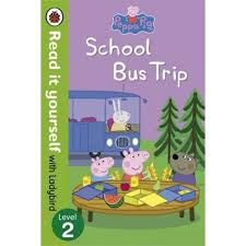 Peppa Pig :School Bus Trip (Early Reader)