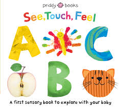 See, Touch. Feel : ABC