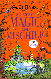 Stories of Magic and Mischief (Contains 30 short stories)