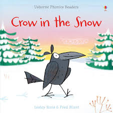 Crow in the Snow (Usborne Phonics Readers)