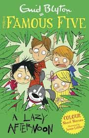 Famous Five Colour Short Stories : A Lazy Afternoon