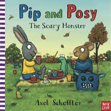 Pip and Posy : The Scary Monster