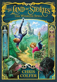 The Land of Stories : The Wishing Spell (Book 1)
