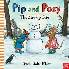 Pip and Posy : The Snowy Day