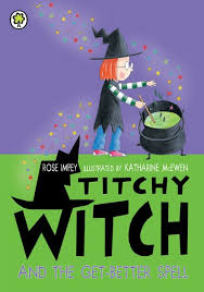 Titchy Witch and the Get Better Spell
