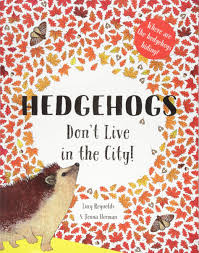 Hedgehogs Don't Live in the City