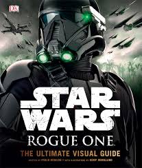 Star Wars Rogue One : The Ultimate Visual Guide (Hardcover)