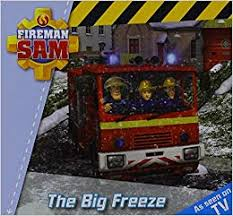 Fireman Sam : The Big Freeze