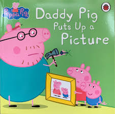 Daddy Pig Puts Up a Picture (Paperback)