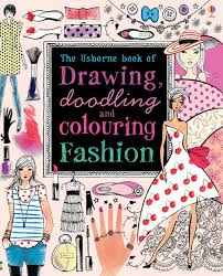 The Usborne book of Drawing Doodling and Colouring : Fashion