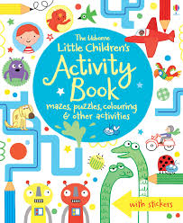 Little Children's Activity Book : Mazes, Puzzles and Colouring