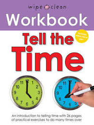 Telling the Time Workbook (Wipe Clean)