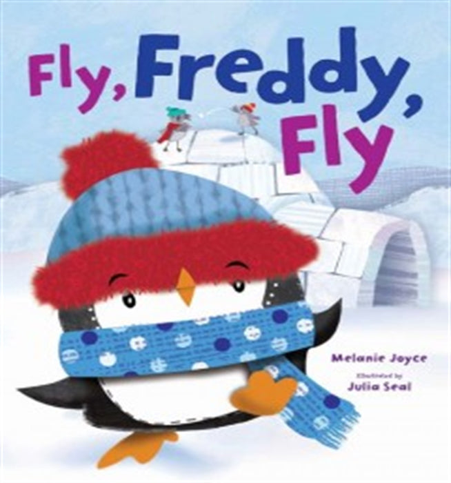 Fly, Freddy, Fly by Melanie Joyce
