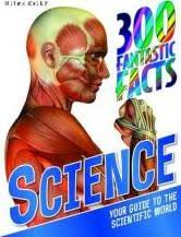 300 Fantastic Facts : Science