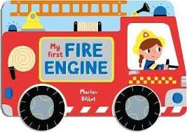 Whizzy Wheels : My First Fire Engine