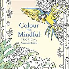 Colour Me Mindful : Tropical