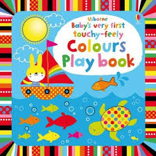 Usborne baby's very first touchy-feely Colours Playbook (Boardbook)