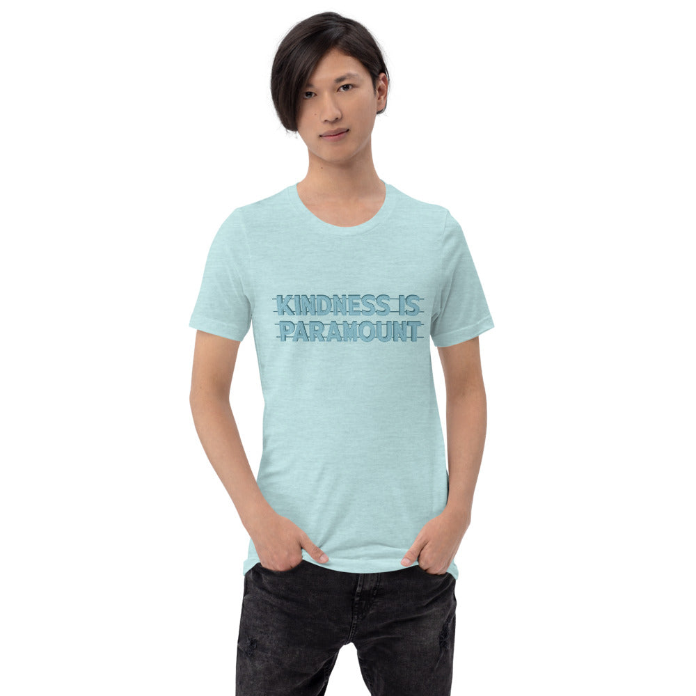 Kindness is Paramount - Short-Sleeve Unisex T-Shirt