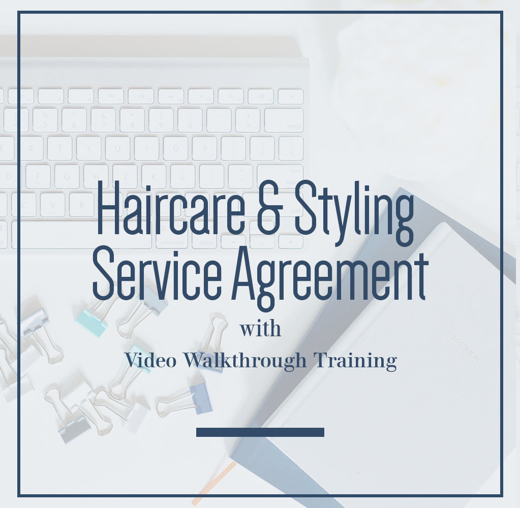 Haircare & Styling Service Agreement + Video Walkthrough Training