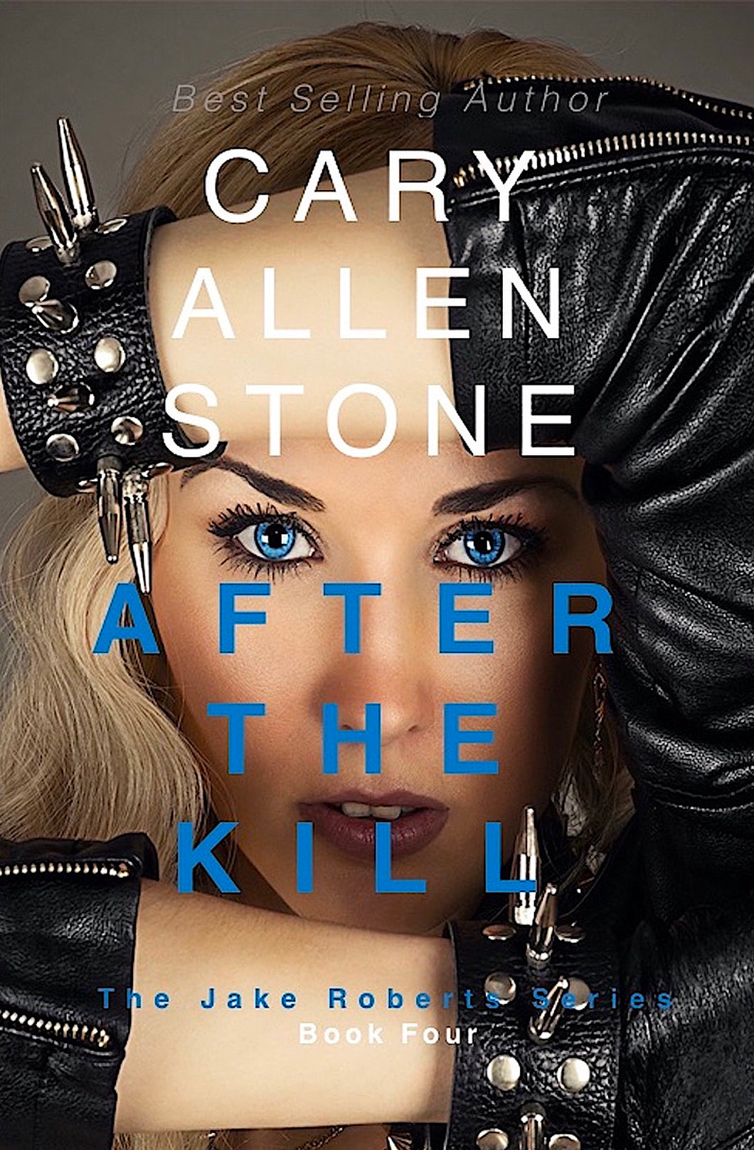 AFTER THE KILL The Jake Roberts Series, Book 4 [Paperback]