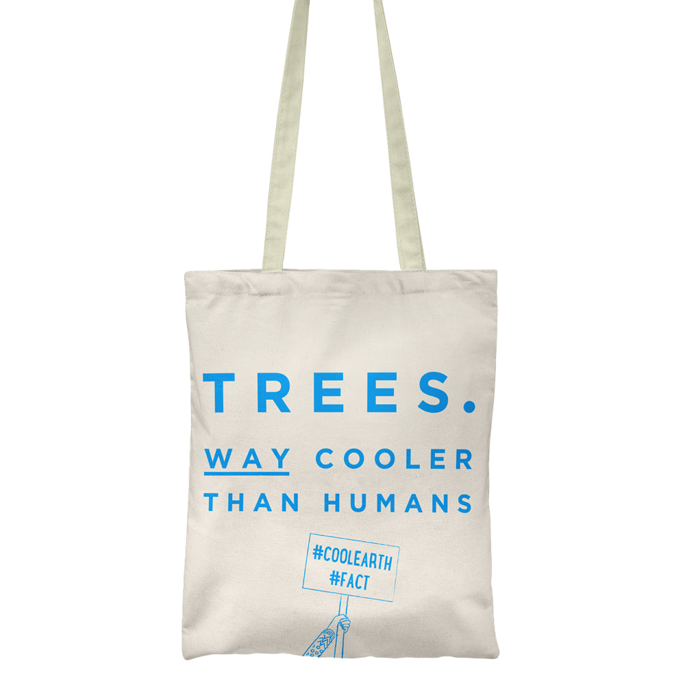 Trees Way Cooler Than Humans - Tote Bag - Unnaaty