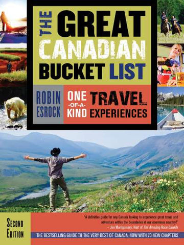 The Great Canadian Bucket List One-of-a-Kind Travel Experiences