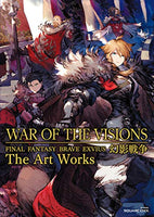 WAR OF THE VISIONS FINAL FANTASY BRAVE EXVIUS Phantom War The Art Works WAR OF THE VISIONS ファイナルファンタジー ブレイブエクスヴィアス 幻影戦争 The Art Works