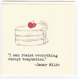 'I Can Resist Everything...' Greeting Card