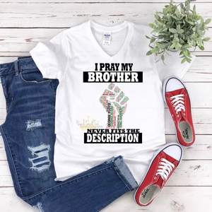 I Pray my Son, Daughter, Brother, Sister, Kids, Husband Never Fits the Description T-Shirt